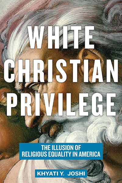 White Christian Privilege - The Illusion of Religious Equality in America